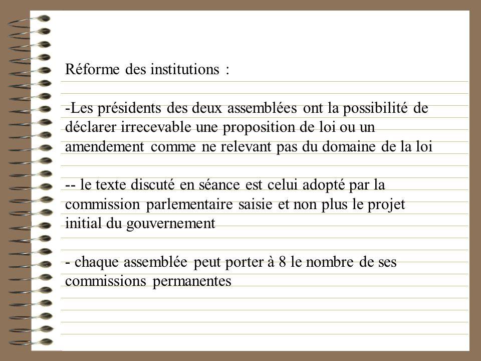 Réforme des institutions : -Les présidents des deux assemblées ont la possibilité de déclarer irrecevable une proposition de loi ou un amendement comm