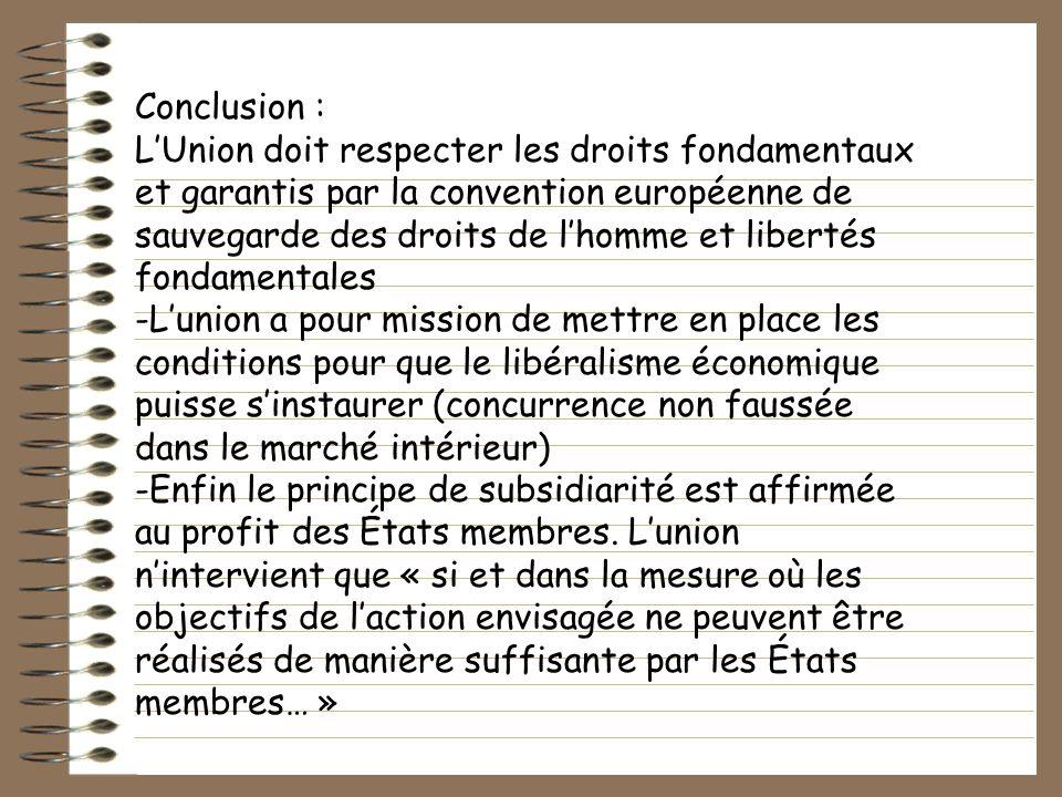 Conclusion : LUnion doit respecter les droits fondamentaux et garantis par la convention européenne de sauvegarde des droits de lhomme et libertés fon