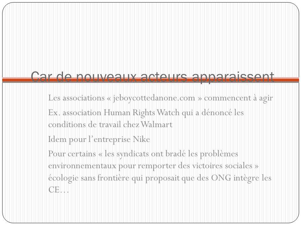 Car de nouveaux acteurs apparaissent Les associations « jeboycottedanone.com » commencent à agir Ex. association Human Rights Watch qui a dénoncé les