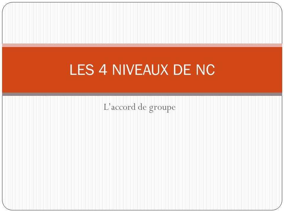 Laccord de groupe LES 4 NIVEAUX DE NC