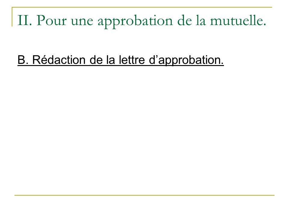 II. Pour une approbation de la mutuelle. B. Rédaction de la lettre dapprobation.