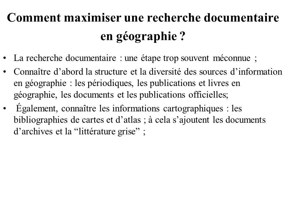 Comment maximiser une recherche documentaire en géographie ? La recherche documentaire : une étape trop souvent méconnue ; Connaître dabord la structu