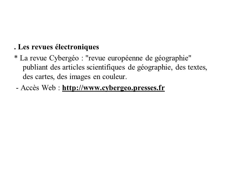 . Les revues électroniques * La revue Cybergéo :