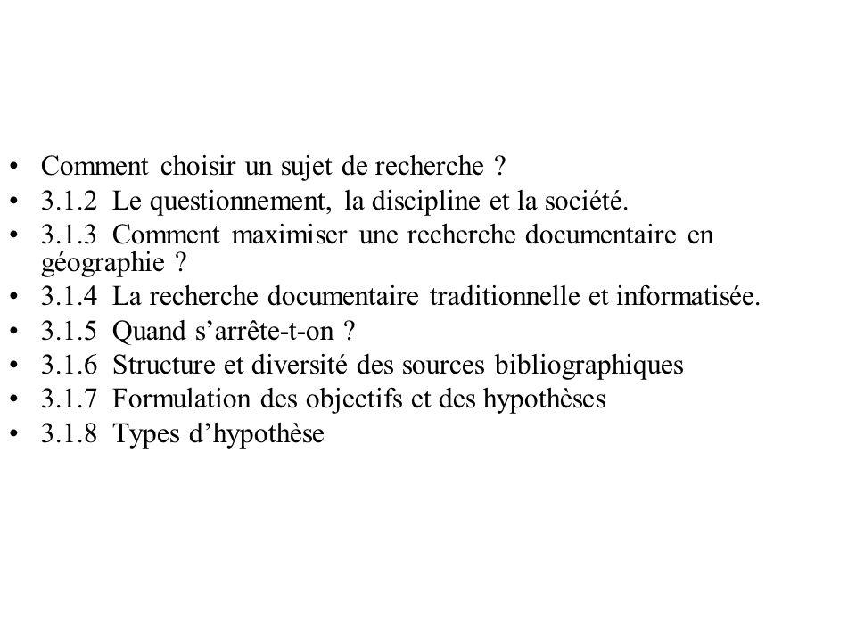 Comment choisir un sujet de recherche ? 3.1.2 Le questionnement, la discipline et la société. 3.1.3 Comment maximiser une recherche documentaire en gé