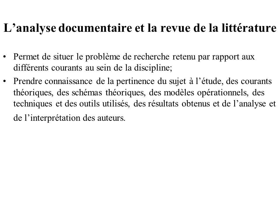 Lanalyse documentaire et la revue de la littérature Permet de situer le problème de recherche retenu par rapport aux différents courants au sein de la