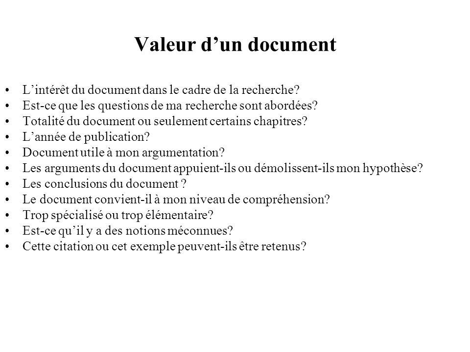 Valeur dun document Lintérêt du document dans le cadre de la recherche? Est-ce que les questions de ma recherche sont abordées? Totalité du document o