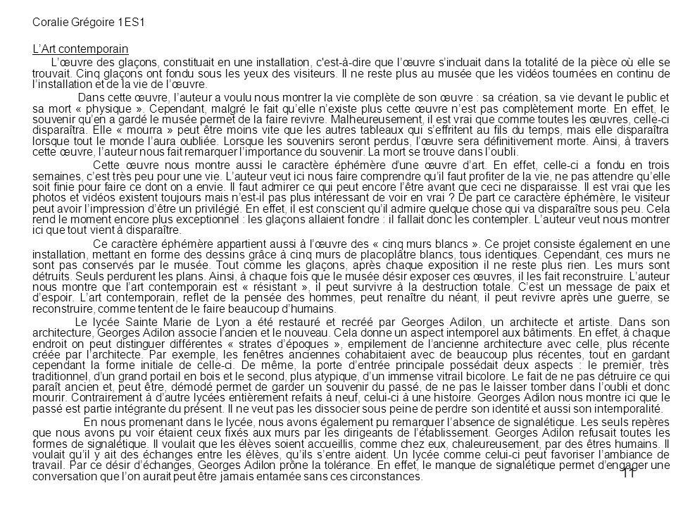 11 Coralie Grégoire 1ES1 LArt contemporain Lœuvre des glaçons, constituait en une installation, c'est-à-dire que lœuvre sincluait dans la totalité de