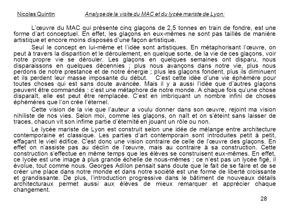 28 Nicolas Quintin Analyse de la visite du MAC et du lycée mariste de Lyon: Lœuvre du MAC qui présente cinq glaçons de 2,5 tonnes en train de fondre,