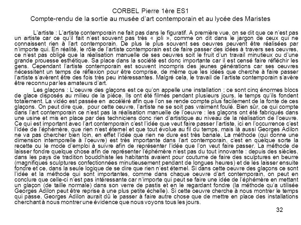 32 CORBEL Pierre 1ère ES1 Compte-rendu de la sortie au musée dart contemporain et au lycée des Maristes Lartiste : Lartiste contemporain ne fait pas d