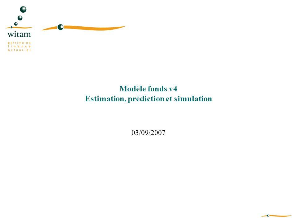 Modèle fonds v4 Estimation, prédiction et simulation 03/09/2007