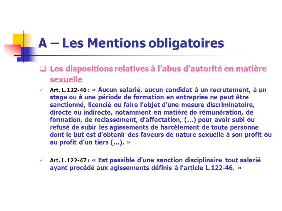 A – Les Mentions obligatoires Les dispositions relatives à labus dautorité en matière sexuelle Art. L.122-46 : « Aucun salarié, aucun candidat à un re