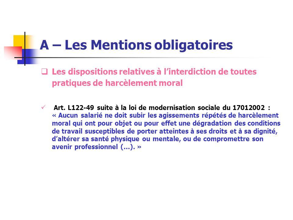 A – Les Mentions obligatoires Les dispositions relatives à linterdiction de toutes pratiques de harcèlement moral Art. L122-49 suite à la loi de moder