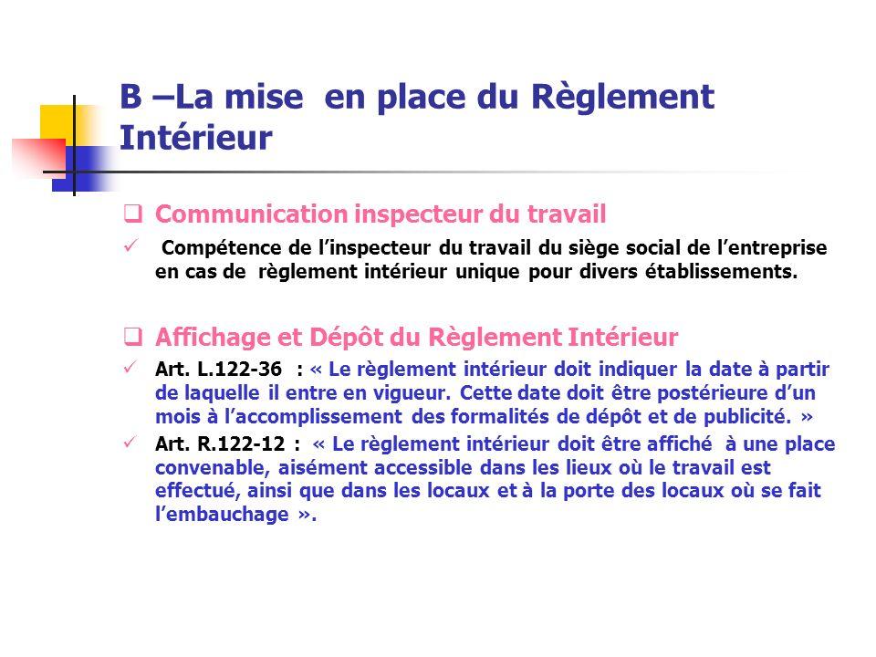 B –La mise en place du Règlement Intérieur Communication inspecteur du travail Compétence de linspecteur du travail du siège social de lentreprise en