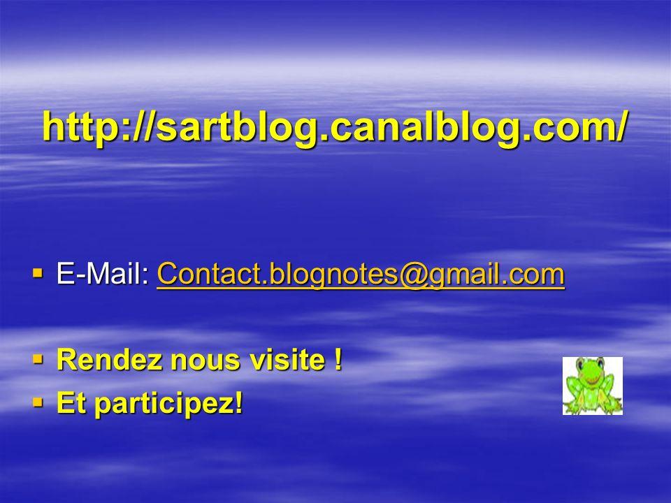 http://sartblog.canalblog.com/ E-Mail: Contact.blognotes@gmail.com E-Mail: Contact.blognotes@gmail.comContact.blognotes@gmail.com Rendez nous visite !