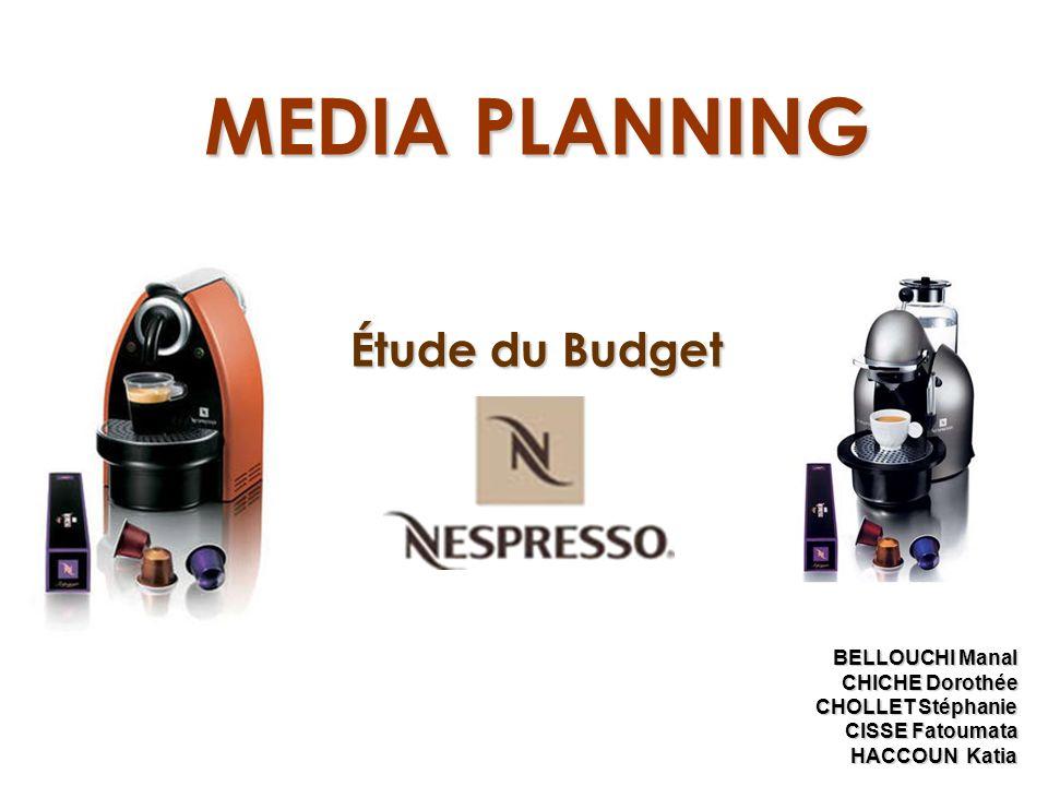 Étude du Budget MEDIA PLANNING BELLOUCHI Manal CHICHE Dorothée CHOLLET Stéphanie CISSE Fatoumata HACCOUN Katia