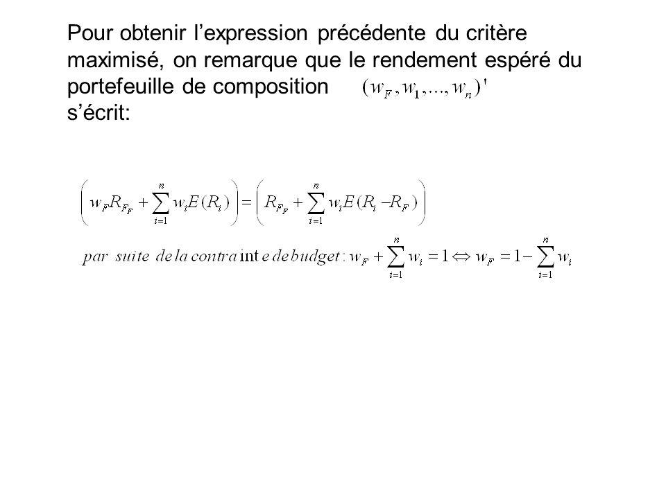 Pour obtenir lexpression précédente du critère maximisé, on remarque que le rendement espéré du portefeuille de composition sécrit: