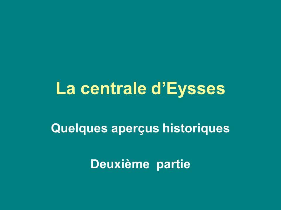 La centrale dEysses Quelques aperçus historiques Deuxième partie