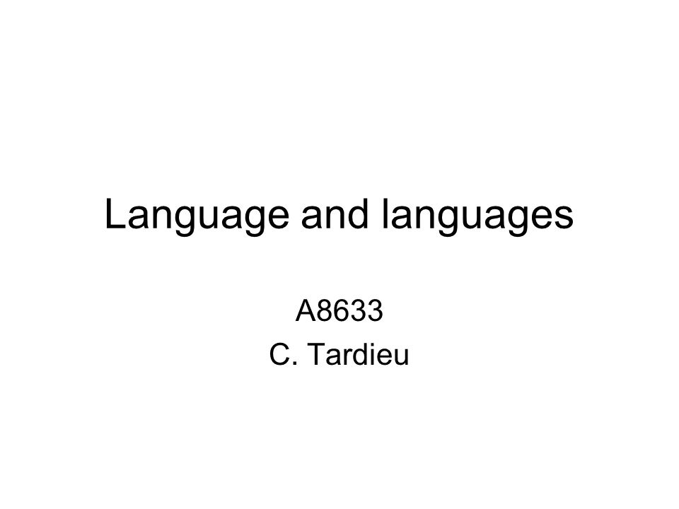 Language and languages A8633 C. Tardieu