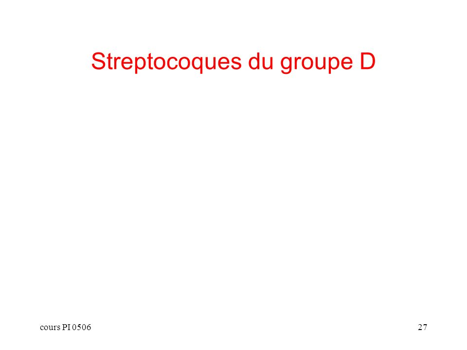 cours PI 050627 Streptocoques du groupe D