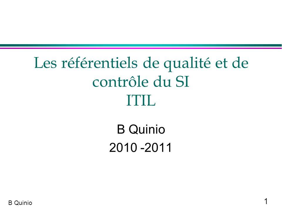 1 B Quinio Les référentiels de qualité et de contrôle du SI ITIL B Quinio 2010 -2011