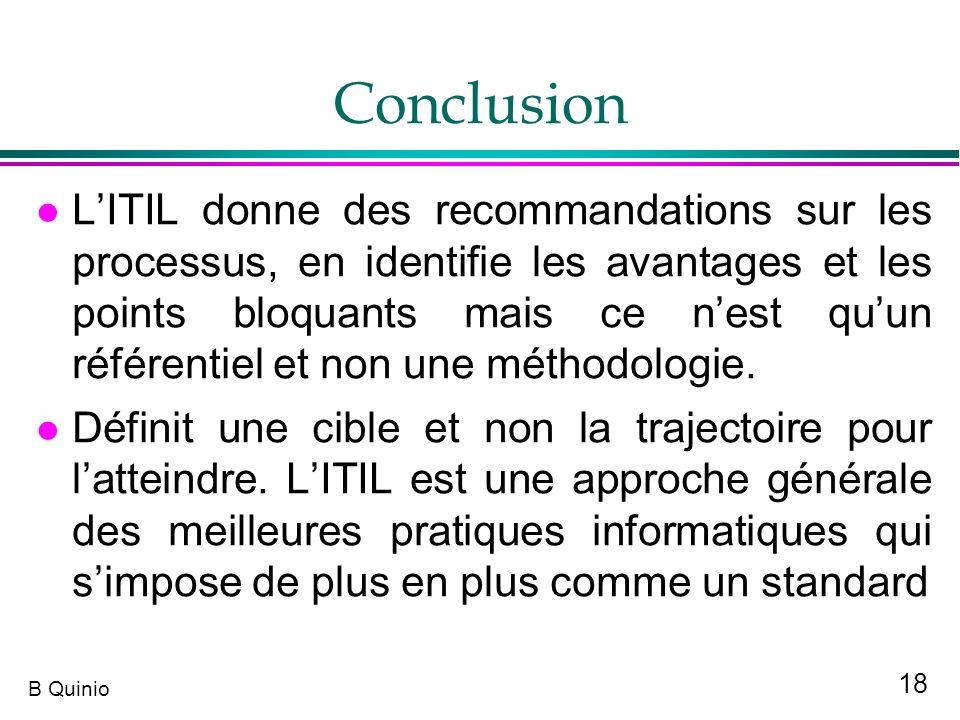 18 B Quinio Conclusion l LITIL donne des recommandations sur les processus, en identifie les avantages et les points bloquants mais ce nest quun référ