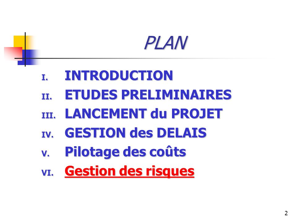 2 PLAN I.INTRODUCTION II. ETUDES PRELIMINAIRES III.