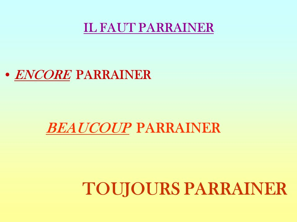 ENCORE PARRAINER BEAUCOUP PARRAINER TOUJOURS PARRAINER