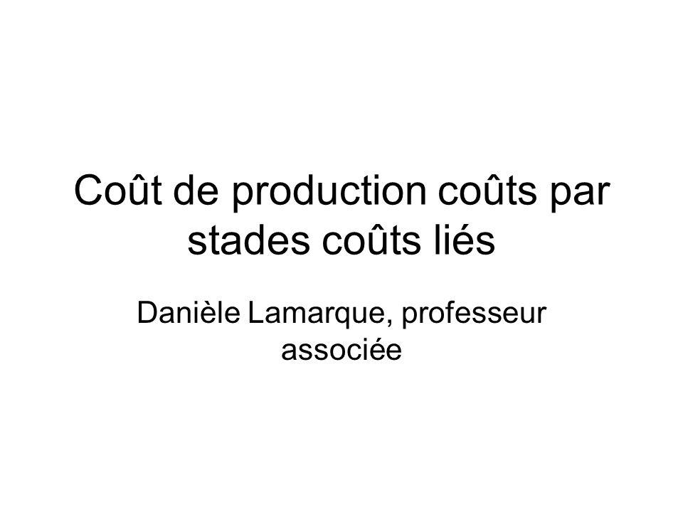 Coût de production coûts par stades coûts liés Danièle Lamarque, professeur associée