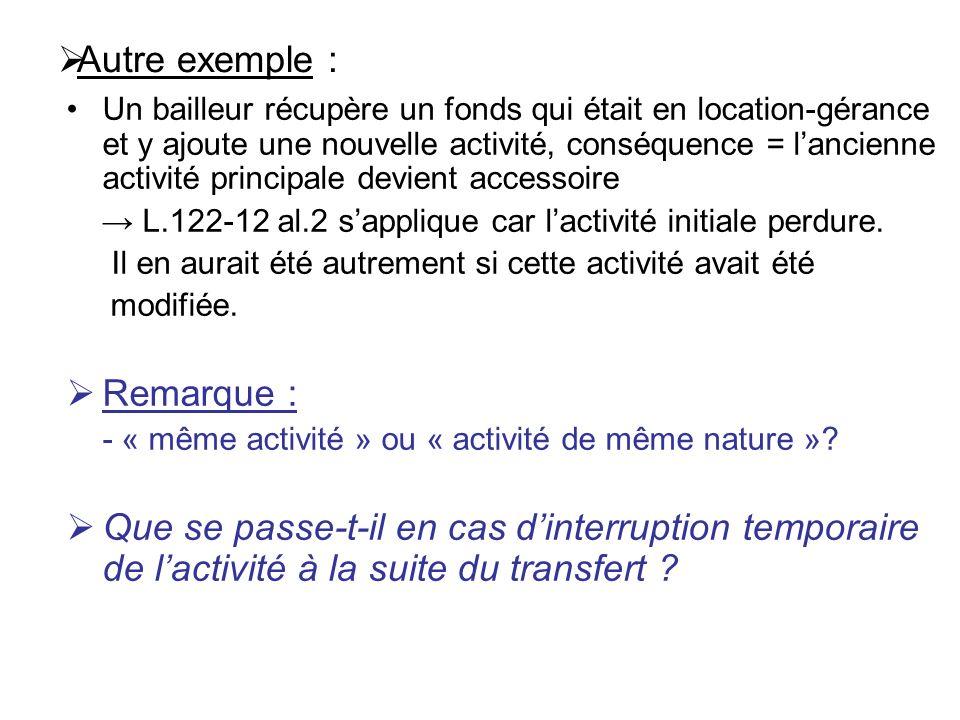 Autre exemple : Un bailleur récupère un fonds qui était en location-gérance et y ajoute une nouvelle activité, conséquence = lancienne activité princi