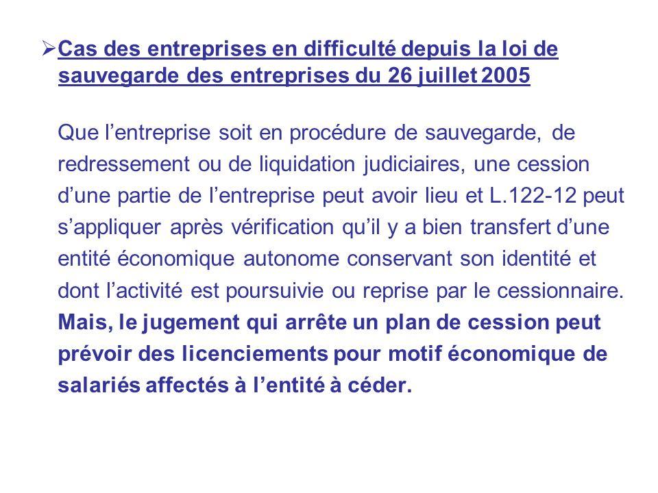 Cas des entreprises en difficulté depuis la loi de sauvegarde des entreprises du 26 juillet 2005 Que lentreprise soit en procédure de sauvegarde, de r