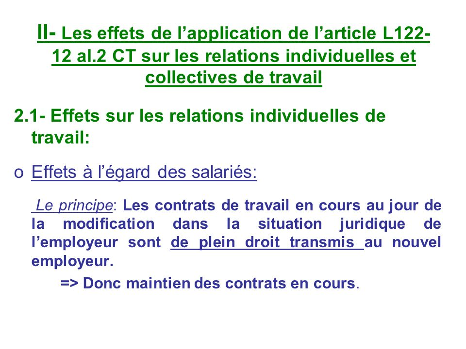 II- Les effets de lapplication de larticle L122- 12 al.2 CT sur les relations individuelles et collectives de travail 2.1- Effets sur les relations in