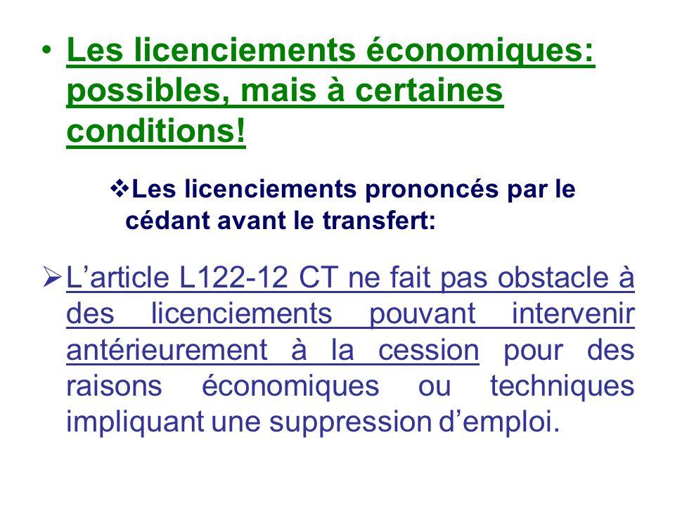 Les licenciements économiques: possibles, mais à certaines conditions! Les licenciements prononcés par le cédant avant le transfert: Larticle L122-12
