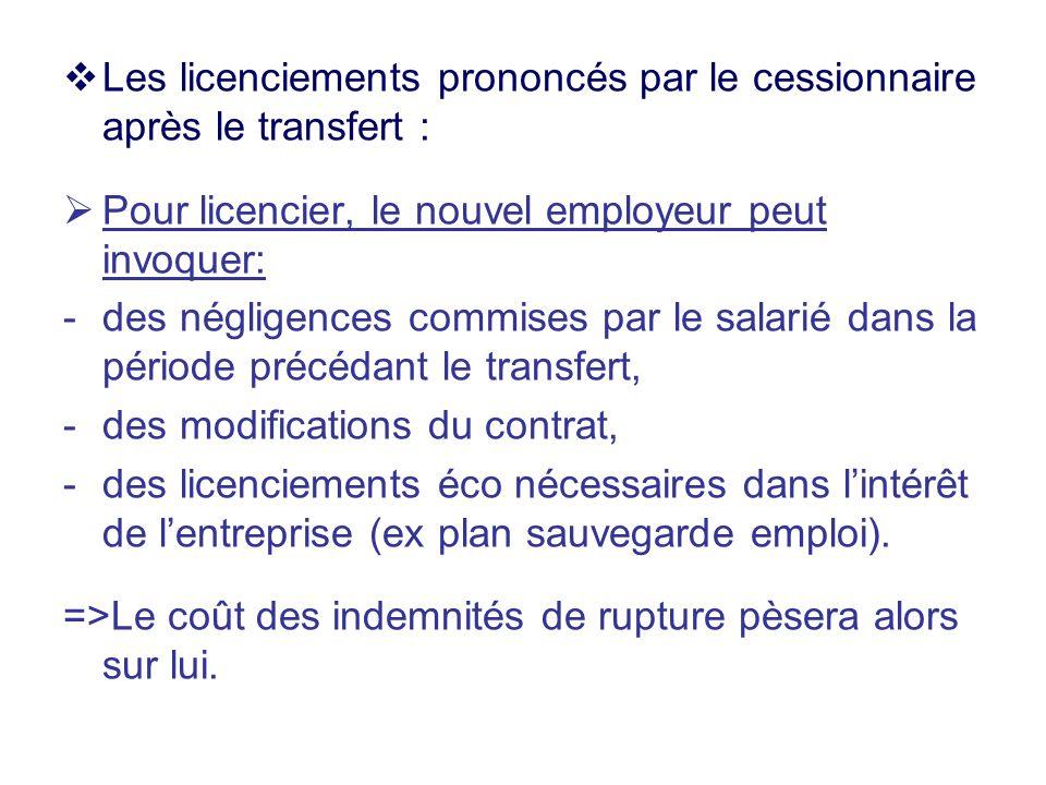Les licenciements prononcés par le cessionnaire après le transfert : Pour licencier, le nouvel employeur peut invoquer: -des négligences commises par