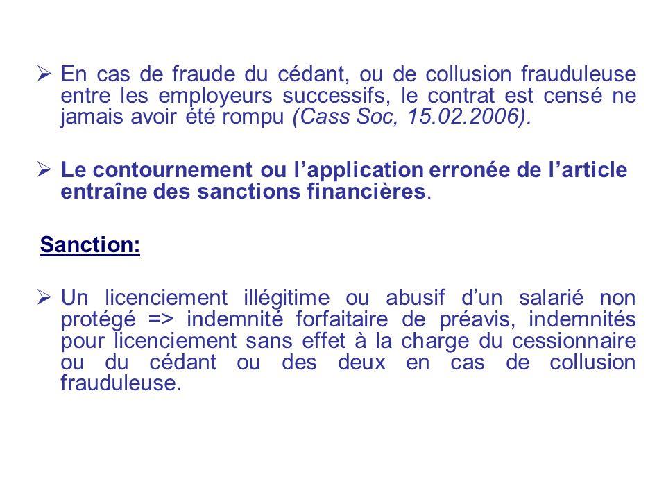 En cas de fraude du cédant, ou de collusion frauduleuse entre les employeurs successifs, le contrat est censé ne jamais avoir été rompu (Cass Soc, 15.