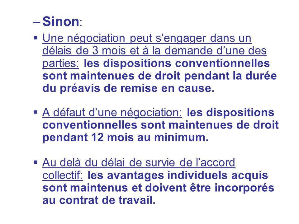 –Sinon : Une négociation peut sengager dans un délais de 3 mois et à la demande dune des parties: les dispositions conventionnelles sont maintenues de