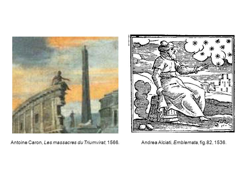 Antoine Caron, Les massacres du Triumvirat, 1566.Andrea Alciati, Emblemata, fig.82, 1536.