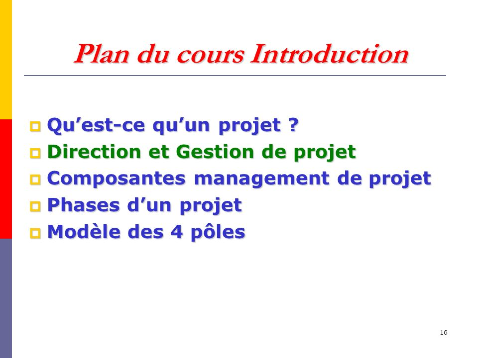 16 Plan du cours Introduction Quest-ce quun projet .