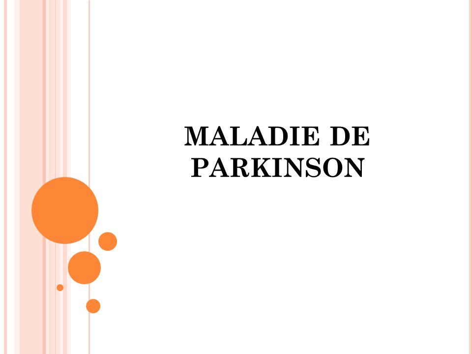 DEFINITION La maladie de Parkinson est une affection neuro- dégénérative du syst è me nerveux central fr é quente (1% de la pop), d é butant en g é n é ral vers la soixantaine, avec anomalies histologiques des noyaux gris centraux (pallidum) et des noyaux pigment é s du tronc c é r é bral (locus Niger).