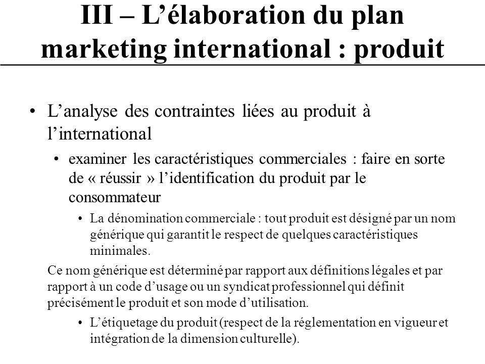 Lanalyse des contraintes liées au produit à linternational examiner les caractéristiques commerciales : faire en sorte de « réussir » lidentification