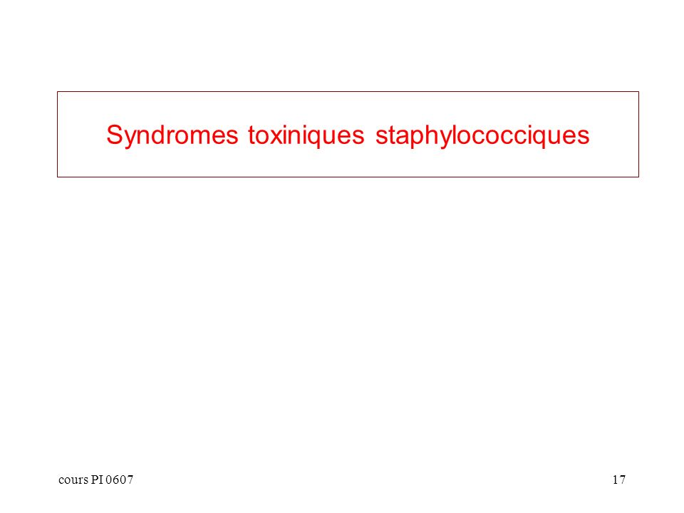 cours PI 060717 Syndromes toxiniques staphylococciques