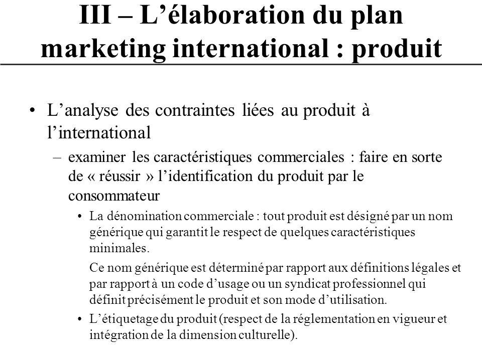 Lanalyse des contraintes liées au produit à linternational –examiner les caractéristiques commerciales : faire en sorte de « réussir » lidentification
