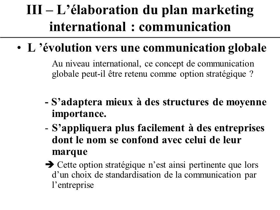L évolution vers une communication globale Au niveau international, ce concept de communication globale peut-il être retenu comme option stratégique ?