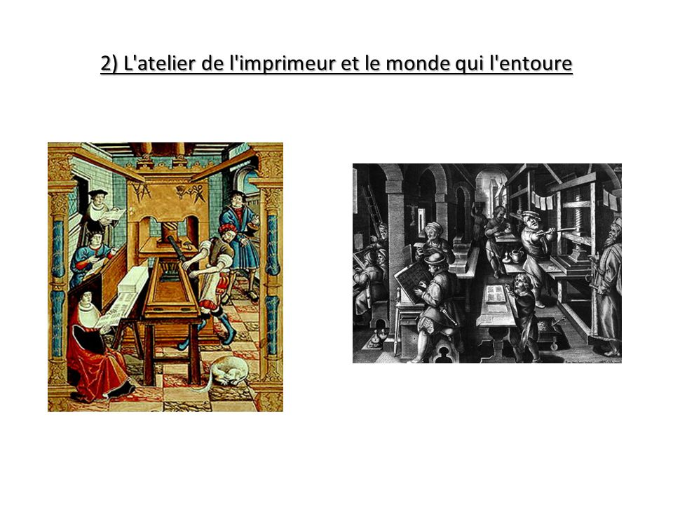 2) L'atelier de l'imprimeur et le monde qui l'entoure