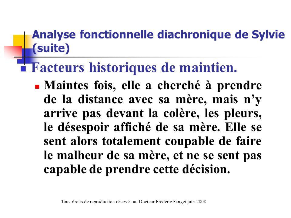 Analyse fonctionnelle diachronique de Sylvie (suite) Facteurs historiques de maintien. Maintes fois, elle a cherché à prendre de la distance avec sa m
