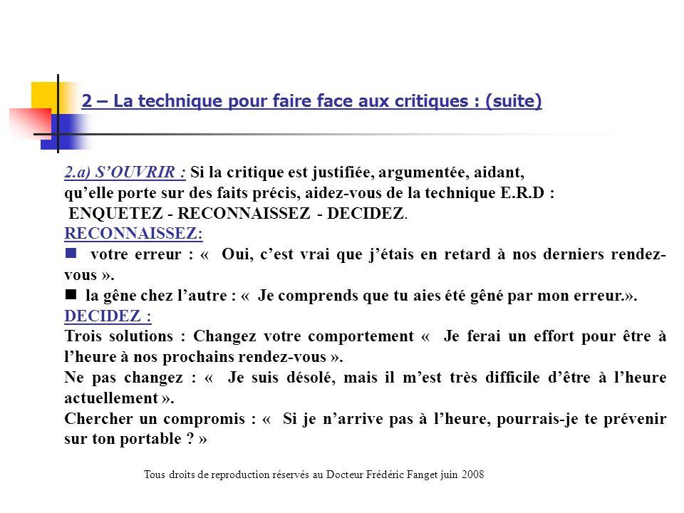 2.a) SOUVRIR : Si la critique est justifiée, argumentée, aidant, quelle porte sur des faits précis, aidez-vous de la technique E.R.D : ENQUETEZ - RECO
