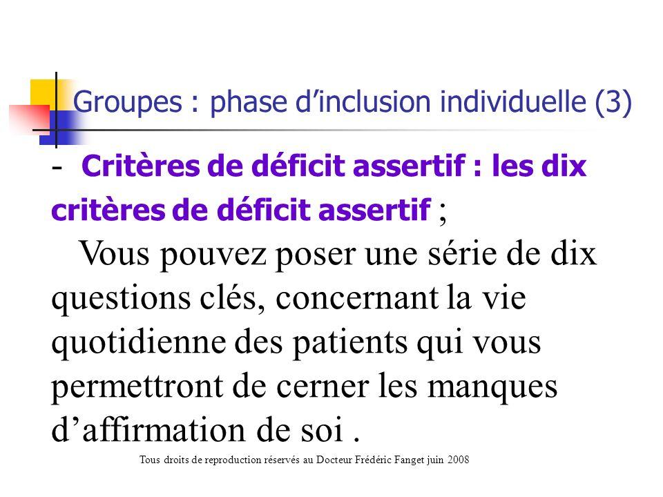 - Critères de déficit assertif : les dix critères de déficit assertif ; Vous pouvez poser une série de dix questions clés, concernant la vie quotidien