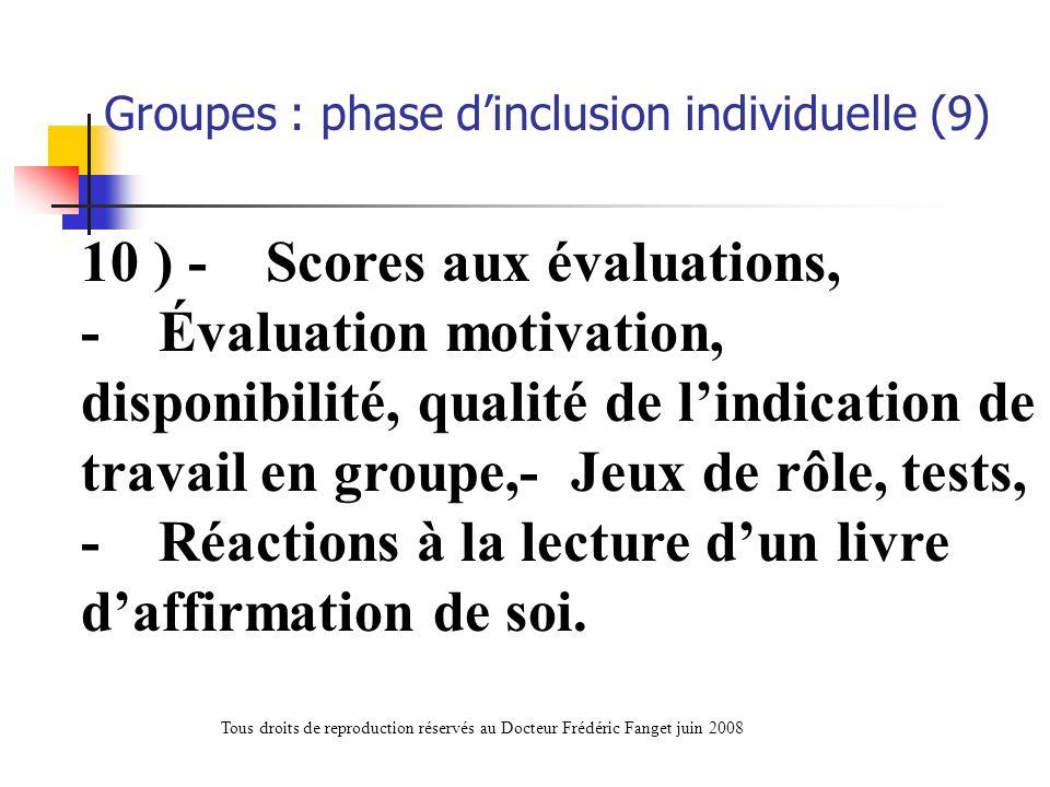 10 ) - Scores aux évaluations, - Évaluation motivation, disponibilité, qualité de lindication de travail en groupe,- Jeux de rôle, tests, - Réactions
