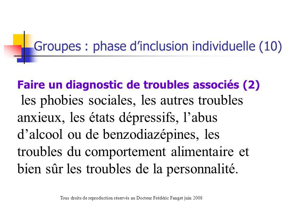 Faire un diagnostic de troubles associés (2) les phobies sociales, les autres troubles anxieux, les états dépressifs, labus dalcool ou de benzodiazépi