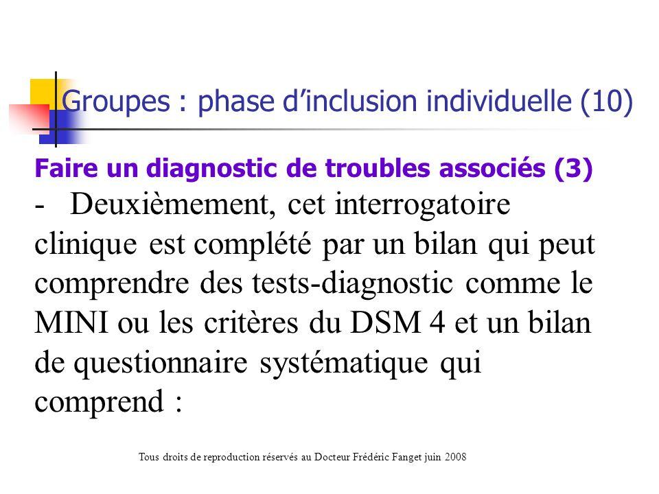 Faire un diagnostic de troubles associés (3) - Deuxièmement, cet interrogatoire clinique est complété par un bilan qui peut comprendre des tests-diagn