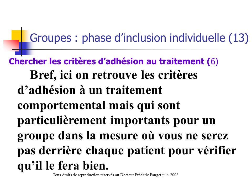 Bref, ici on retrouve les critères dadhésion à un traitement comportemental mais qui sont particulièrement importants pour un groupe dans la mesure où